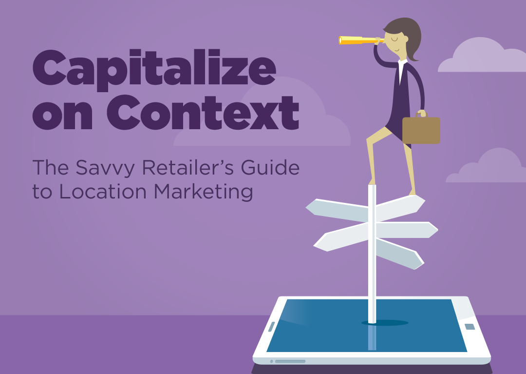 Capitalize On Context: Retail Location Marketing €� Ebook