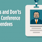 Dos and Don'ts for Conference Attendees