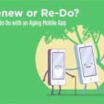 Renew or Re-Do? What to Do with an Aging Mobile App