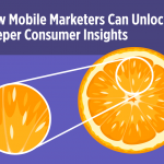 How Mobile Marketers Can Unlock Deeper Consumer Insights