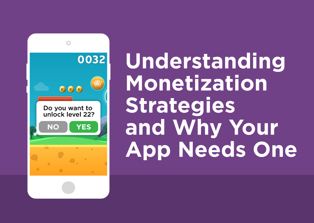 Understanding monetization strategies and why your app needs one understanding monetization strategies and why your app needs one fandeluxe Image collections
