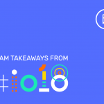 Phunware Team Takeaways from Google I/O 2018