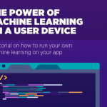 The Power of Machine Learning on a User Device