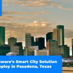 Phunware's Smart City Solution to Deploy in Pasadena, Texas